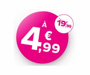 4,99€ AU LIEU DE 19,99€