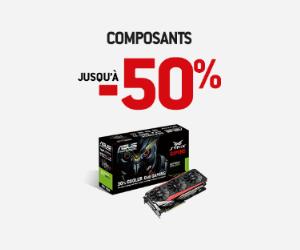 Jusqu'à -50% sur les composants !