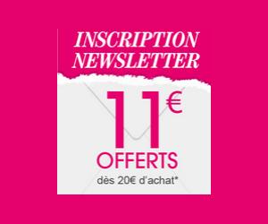 11€ offerts en s'inscrivant à la newsletter